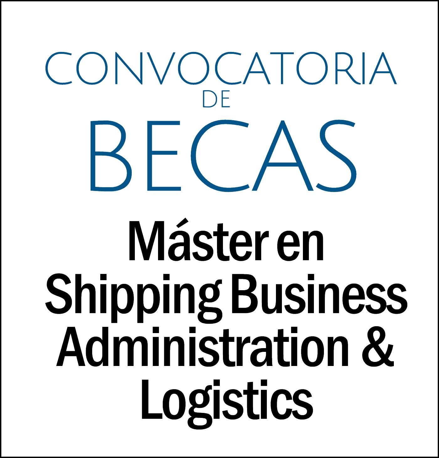 Convocatoria de Becas para el Máster en Shipping Business Administration & Logistics